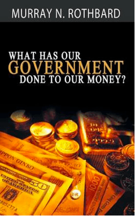 what has our government done to our money?